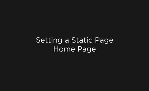 Setting a Static Page Home Page